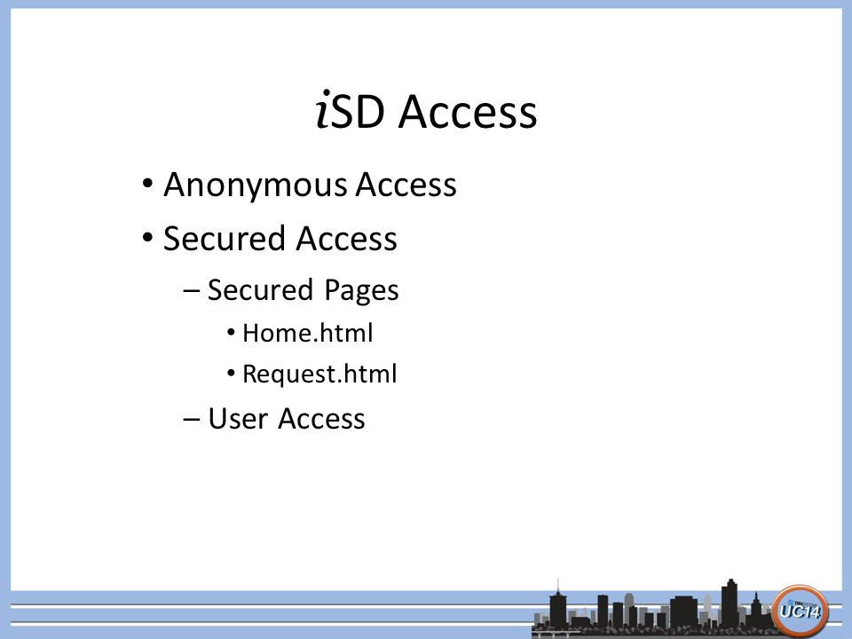 Anonymous Access Secured Access – Secured Pages Home.html Request.html – User Access i SD Access
