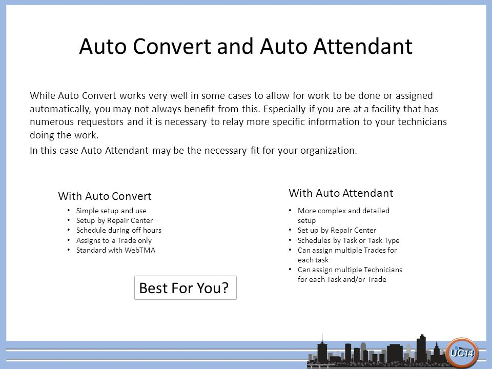Auto Convert and Auto Attendant While Auto Convert works very well in some cases to allow for work to be done or assigned automatically, you may not always benefit from this.