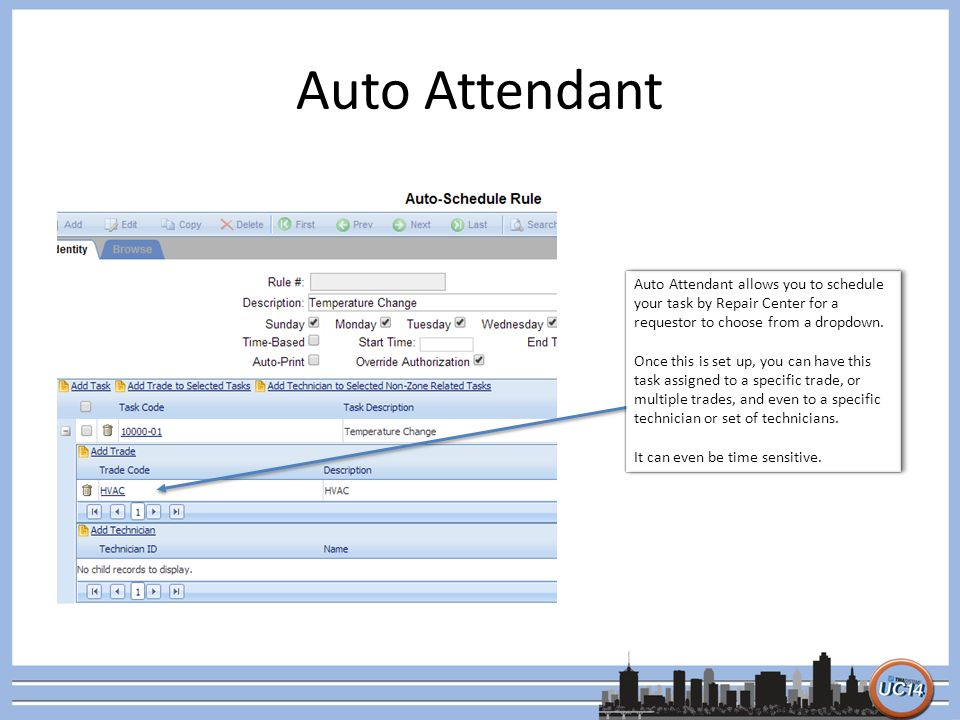 Auto Attendant Auto Attendant allows you to schedule your task by Repair Center for a requestor to choose from a dropdown. Once this is set up, you ca
