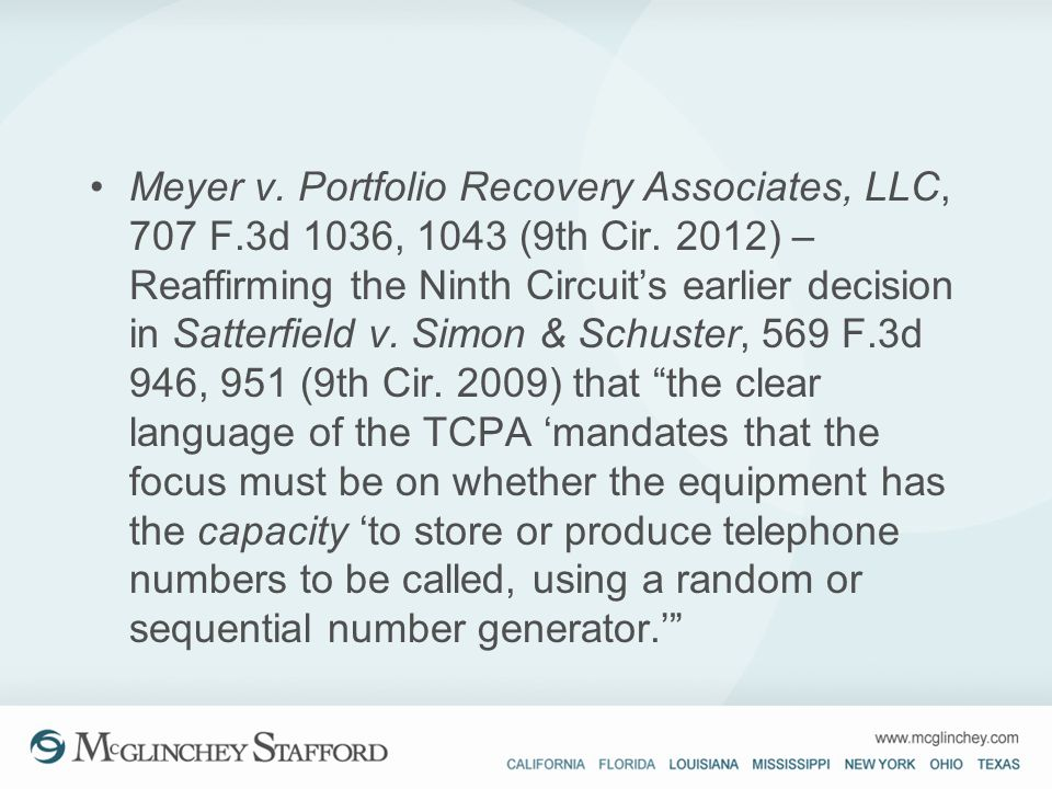 Meyer v. Portfolio Recovery Associates, LLC, 707 F.3d 1036, 1043 (9th Cir. 2012) – Reaffirming the Ninth Circuits earlier decision in Satterfield v. S
