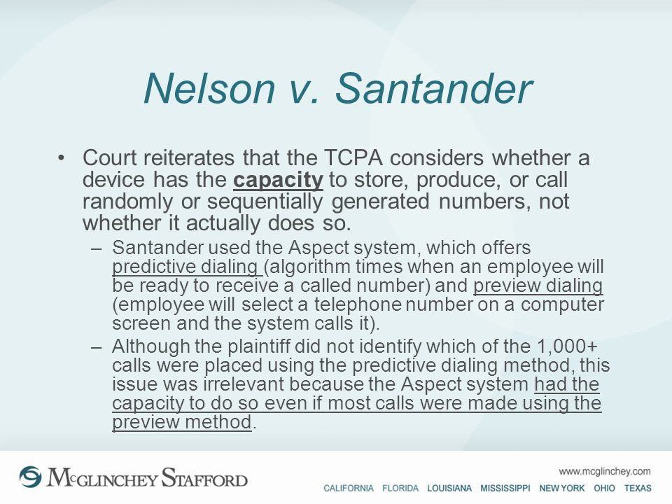 Nelson v. Santander Court reiterates that the TCPA considers whether a device has the capacity to store, produce, or call randomly or sequentially gen