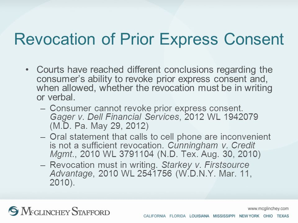 Revocation of Prior Express Consent Courts have reached different conclusions regarding the consumers ability to revoke prior express consent and, whe