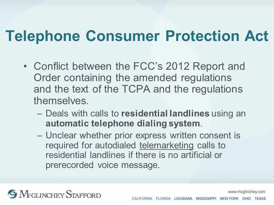 Telephone Consumer Protection Act Conflict between the FCCs 2012 Report and Order containing the amended regulations and the text of the TCPA and the