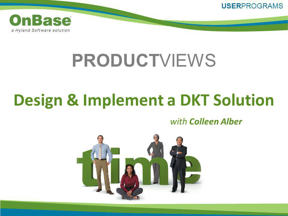 PRODUCTVIEWS USERPROGRAMS with Colleen Alber Design & Implement a DKT Solution