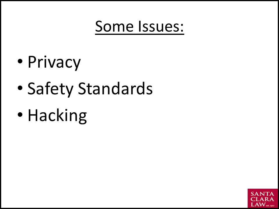 Some Issues: Privacy Safety Standards Hacking