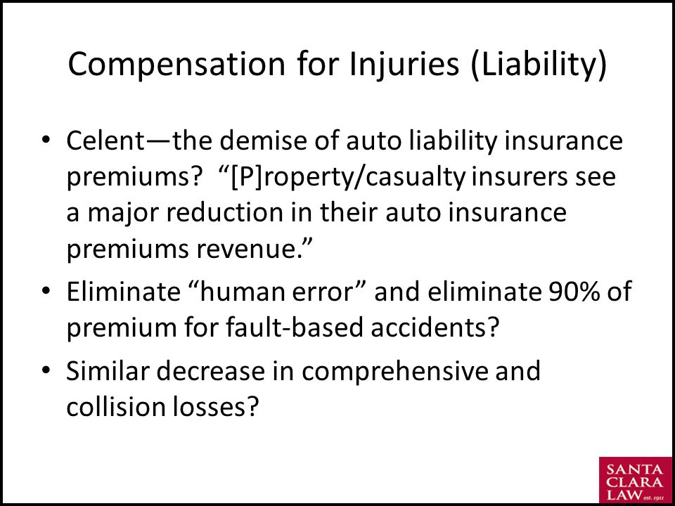 Compensation for Injuries (Liability) Celentthe demise of auto liability insurance premiums.