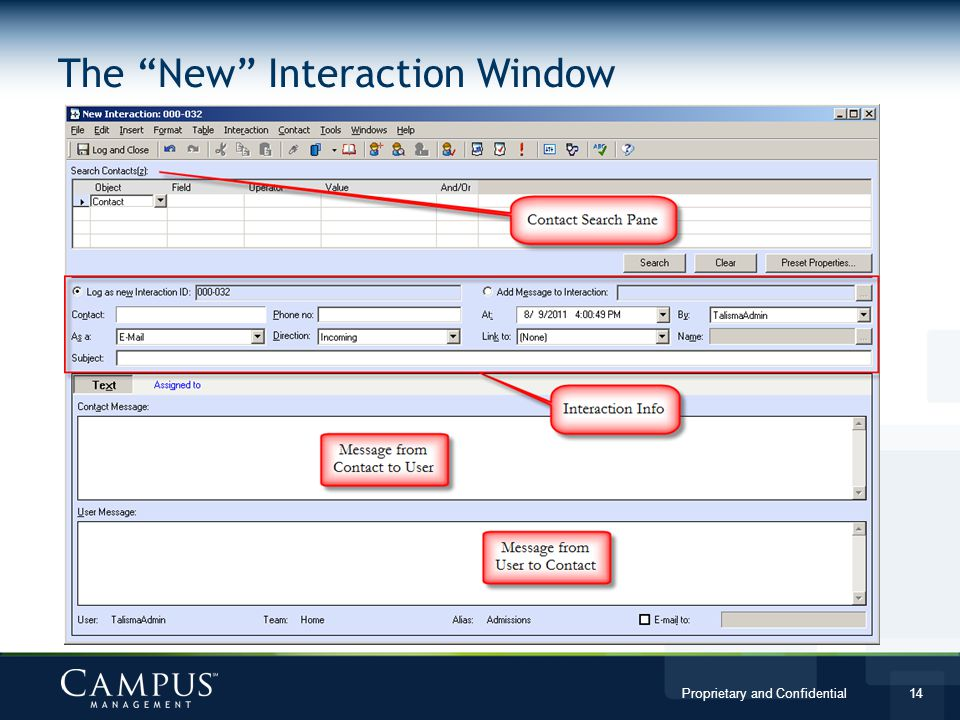 Proprietary and Confidential 14 The New Interaction Window