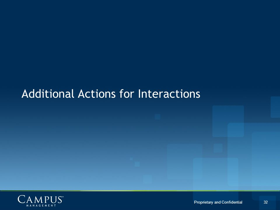 Proprietary and Confidential 32 Additional Actions for Interactions