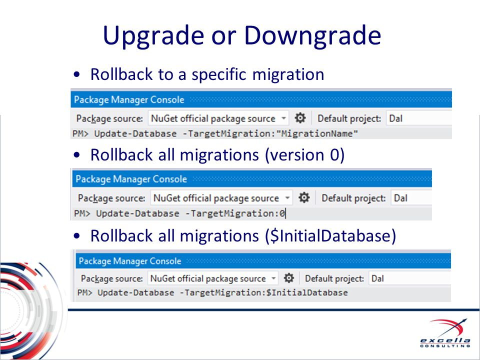 Upgrade or Downgrade Rollback to a specific migration Rollback all migrations (version 0) Rollback all migrations ($InitialDatabase)