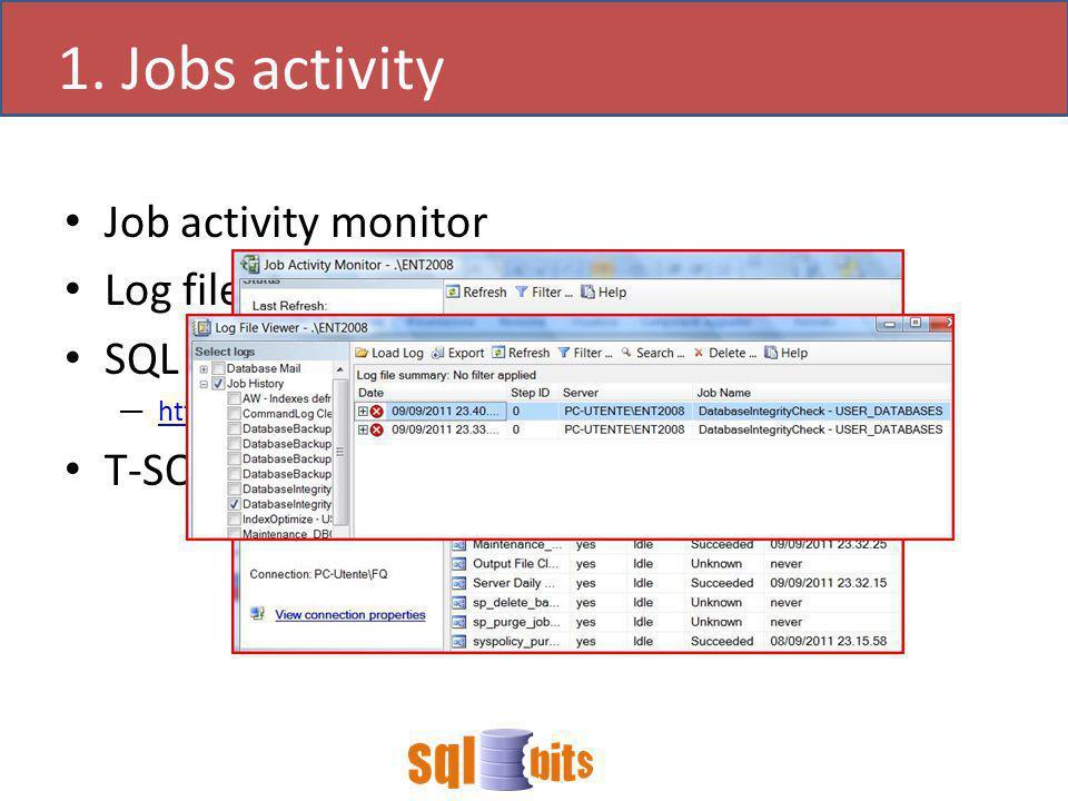 Job activity monitor Log file viewer SQL job manager 1.1 http://www.idera.com/Products/Free-Tools/SQL-job-manager/ T-SQL 1.