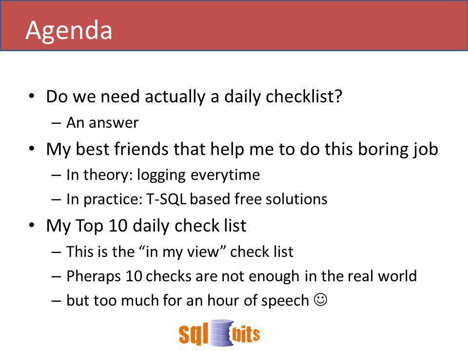 Do we need actually a daily checklist.