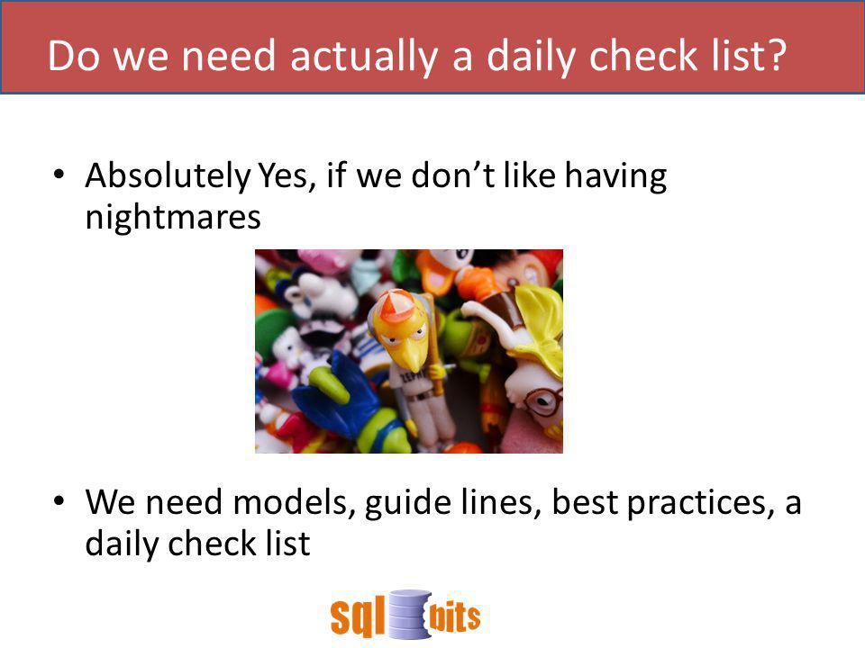Do we need actually a daily check list.