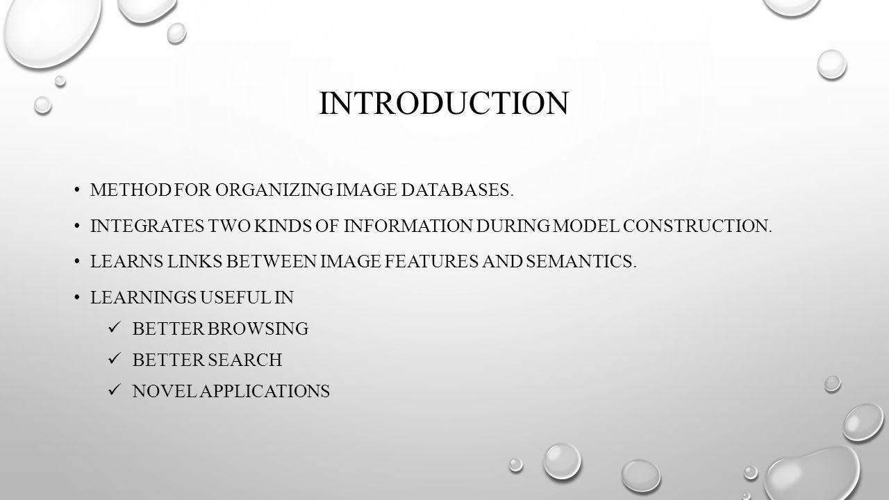 INTRODUCTION METHOD FOR ORGANIZING IMAGE DATABASES.