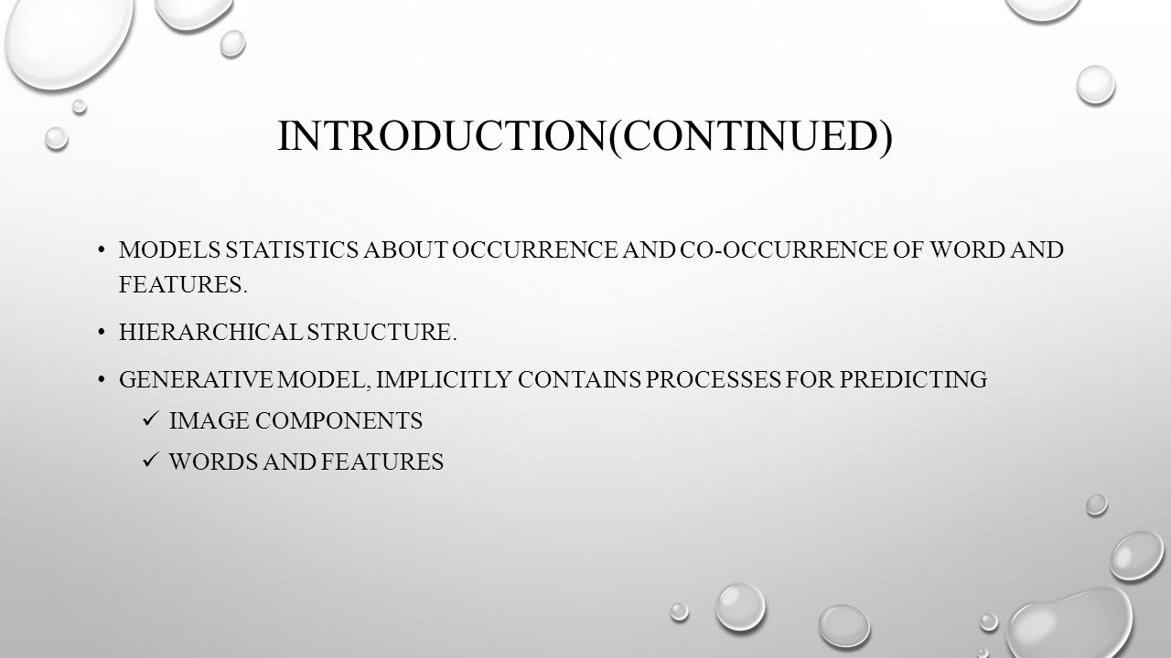 INTRODUCTION(CONTINUED) MODELS STATISTICS ABOUT OCCURRENCE AND CO-OCCURRENCE OF WORD AND FEATURES.