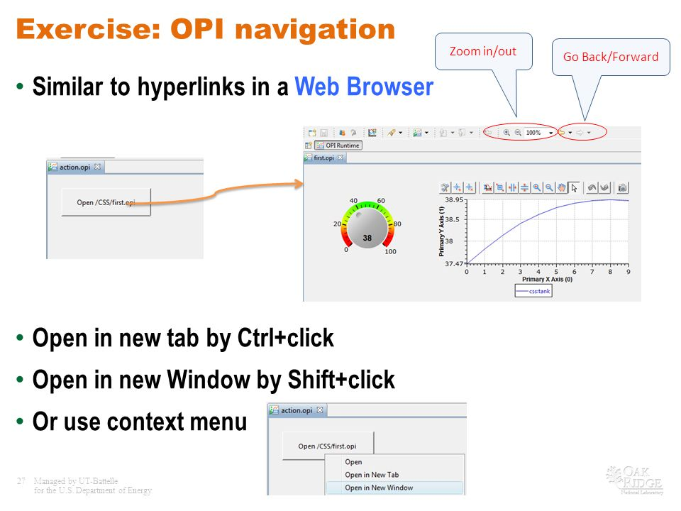 27Managed by UT-Battelle for the U.S. Department of Energy Exercise: OPI navigation Similar to hyperlinks in a Web Browser Open in new tab by Ctrl+cli