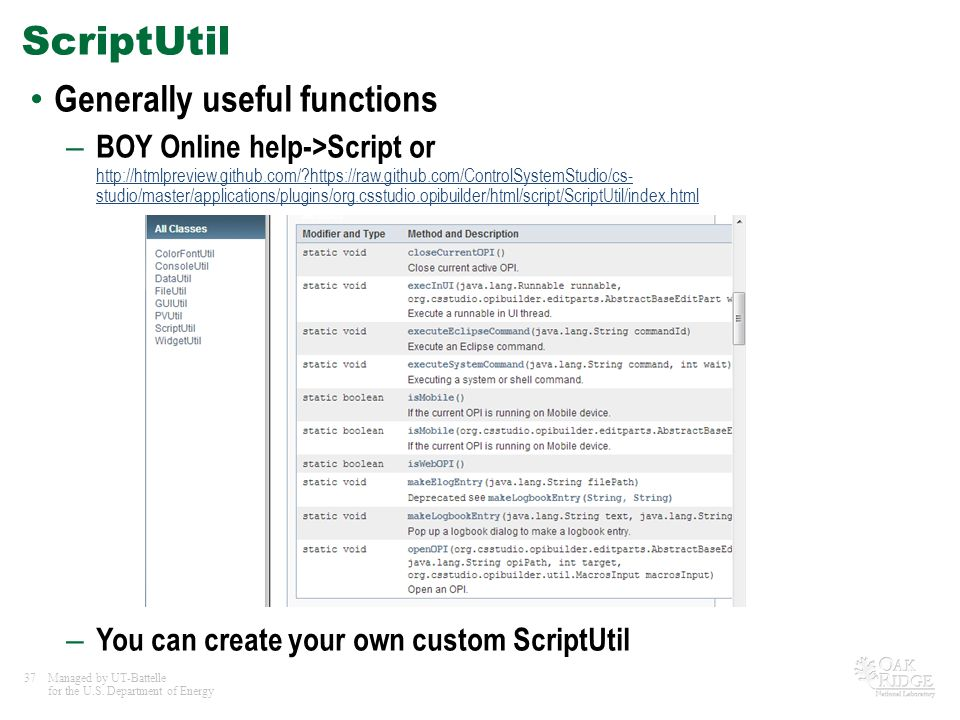 37Managed by UT-Battelle for the U.S. Department of Energy ScriptUtil Generally useful functions – BOY Online help->Script or http://htmlpreview.githu