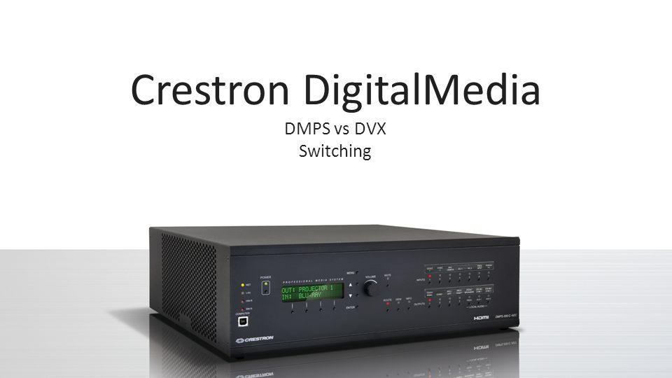 Crestron DigitalMedia DMPS vs DVX Switching