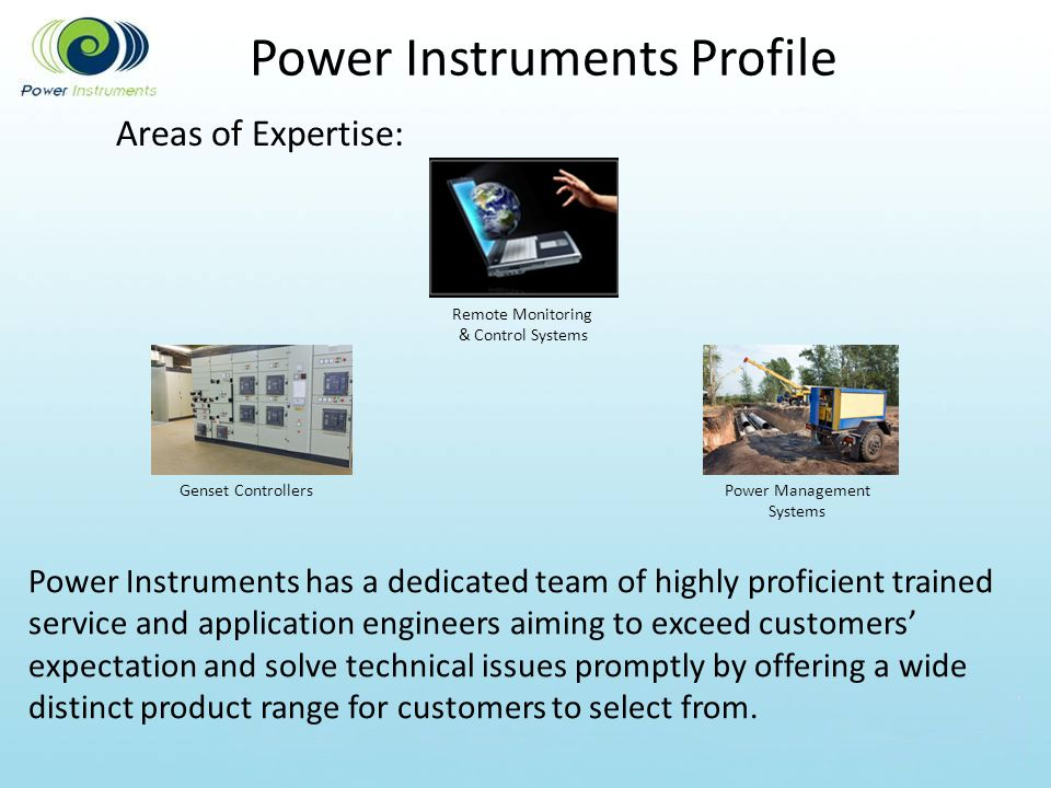 Areas of Expertise: Power Instruments Profile Power Instruments has a dedicated team of highly proficient trained service and application engineers ai