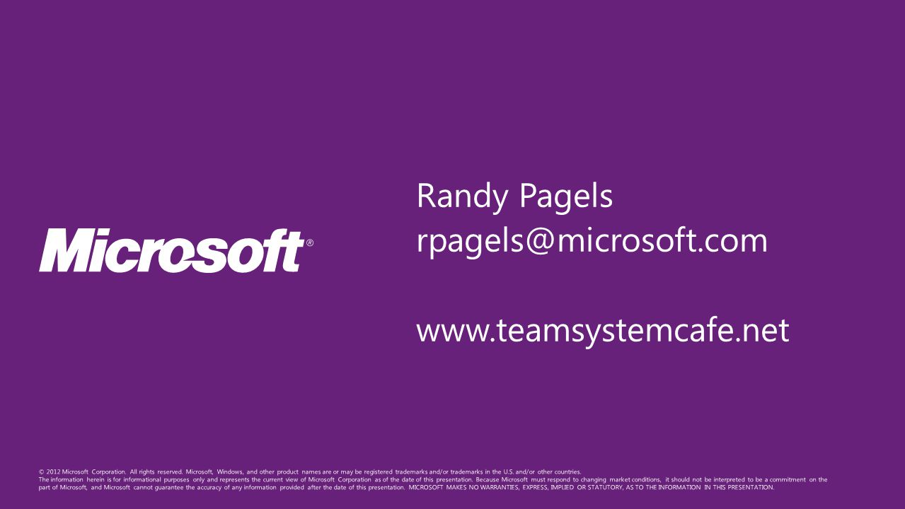 Randy Pagels rpagels@microsoft.com www.teamsystemcafe.net