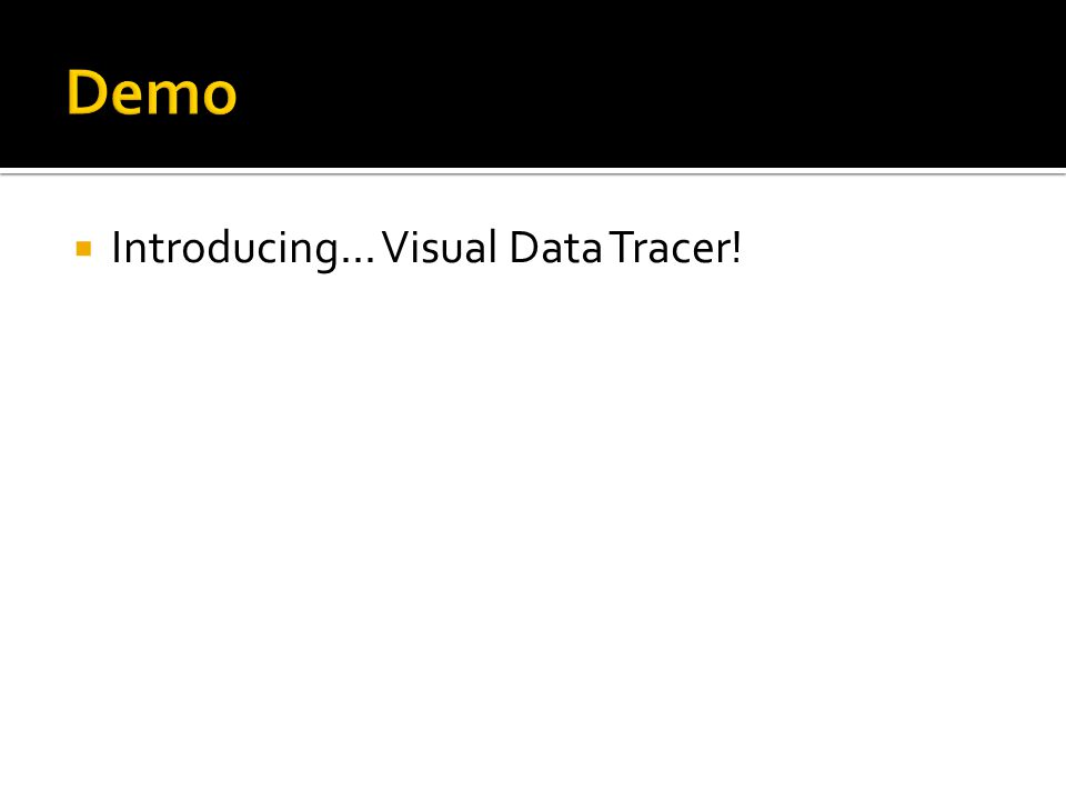 Introducing... Visual Data Tracer!