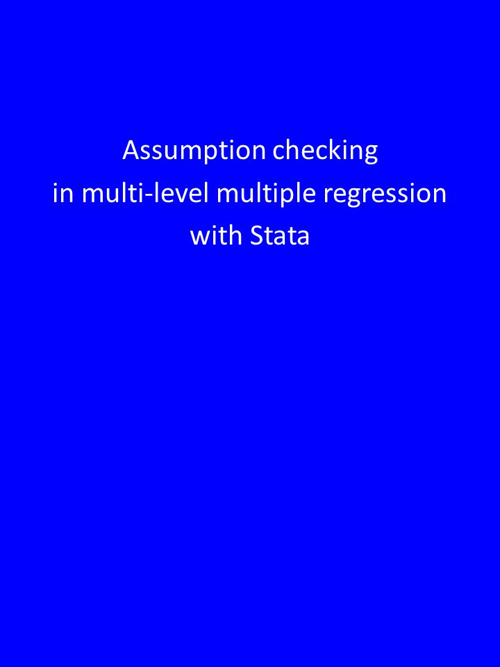 Assumption checking in multi-level multiple regression with Stata