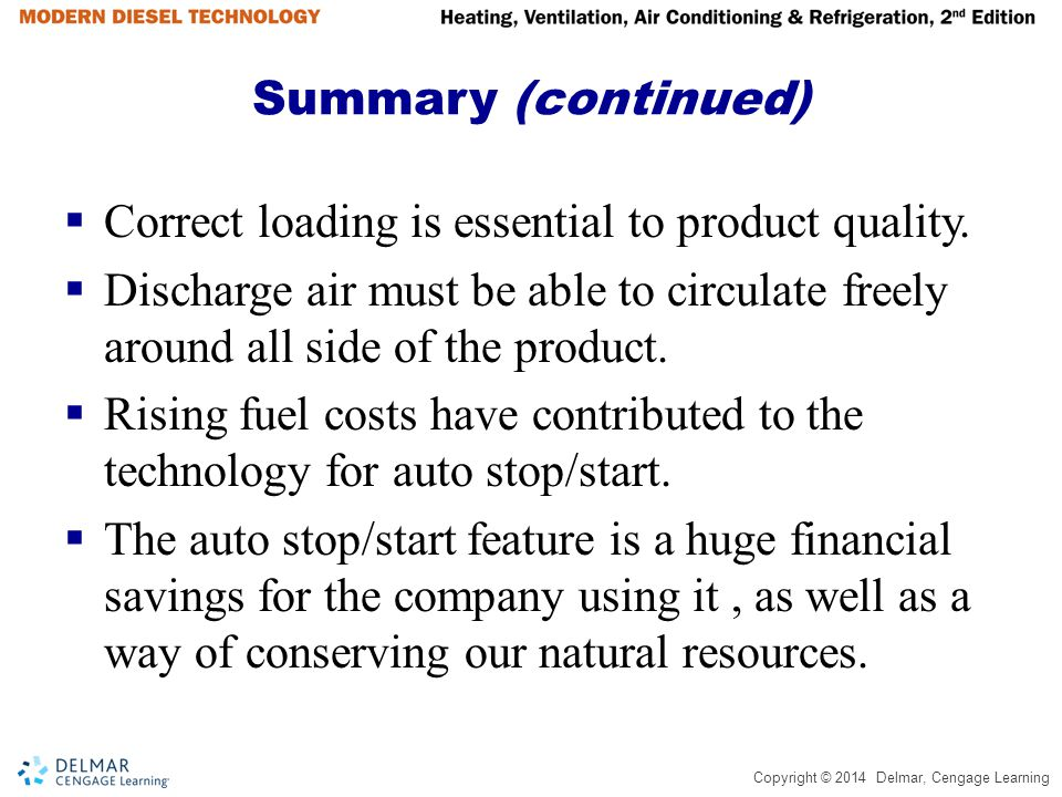 Copyright © 2014 Delmar, Cengage Learning Summary (continued) Correct loading is essential to product quality. Discharge air must be able to circulate