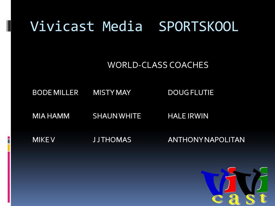 Vivicast Media SPORTSKOOL WORLD-CLASS COACHES BODE MILLER MISTY MAYDOUG FLUTIE MIA HAMM SHAUN WHITEHALE IRWIN MIKE V J J THOMASANTHONY NAPOLITAN