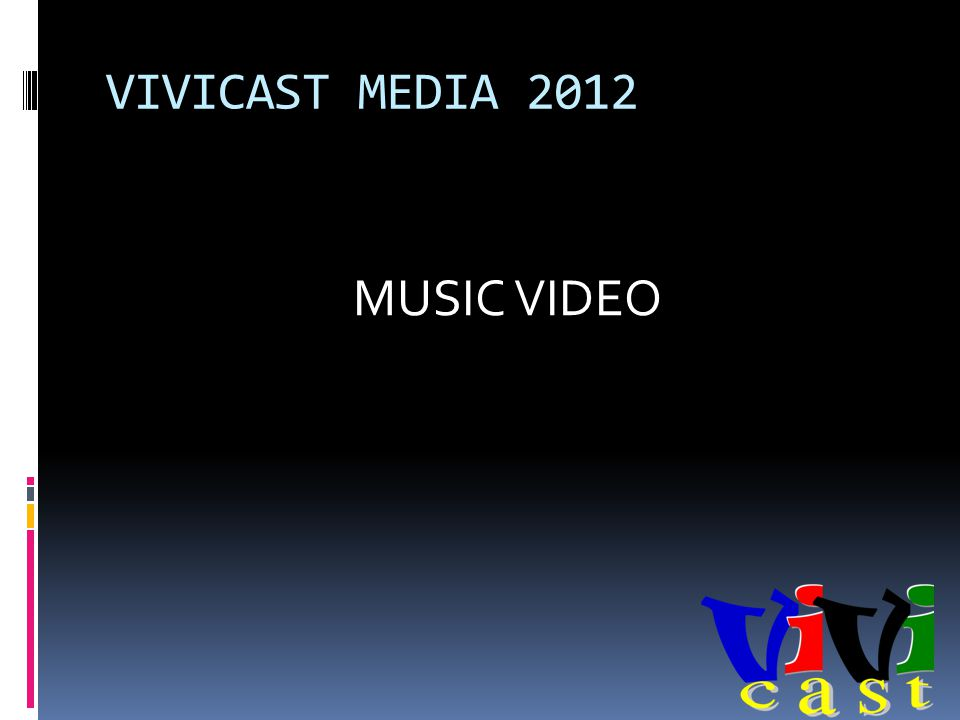 VIVICAST MEDIA 2012 MUSIC VIDEO