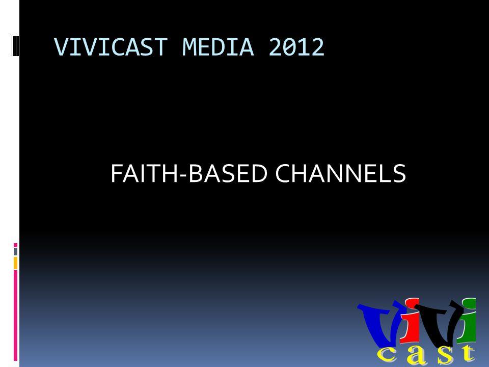 VIVICAST MEDIA 2012 FAITH-BASED CHANNELS