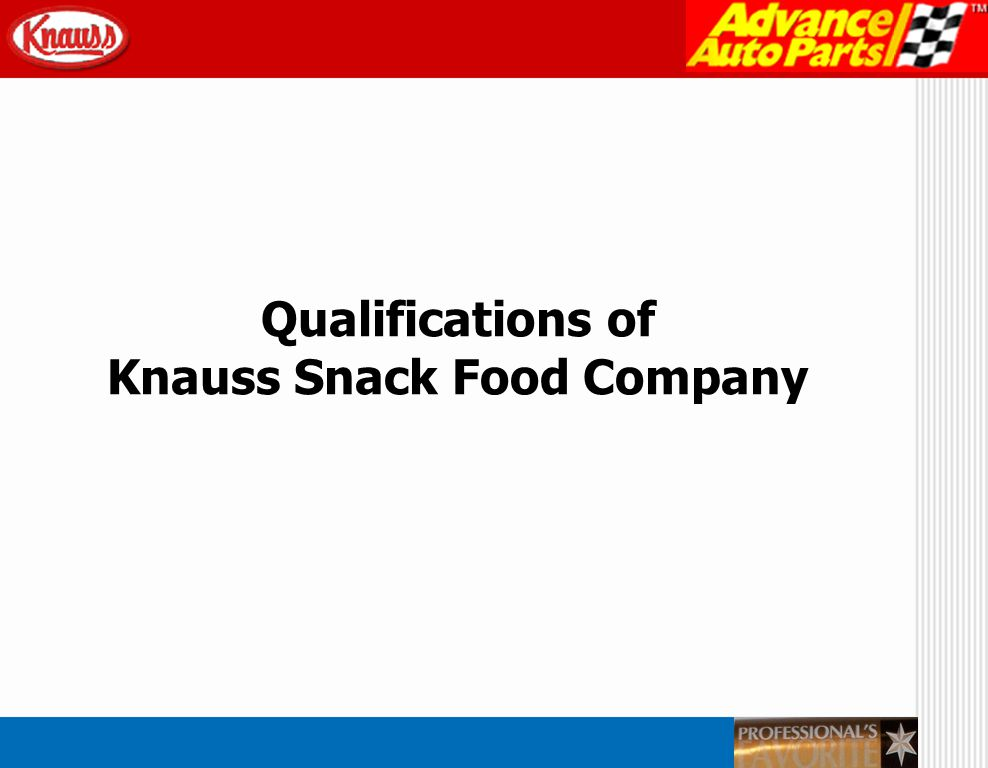 Qualifications of Knauss Snack Food Company