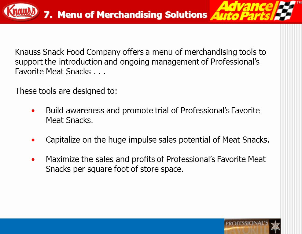 Knauss Snack Food Company offers a menu of merchandising tools to support the introduction and ongoing management of Professionals Favorite Meat Snack