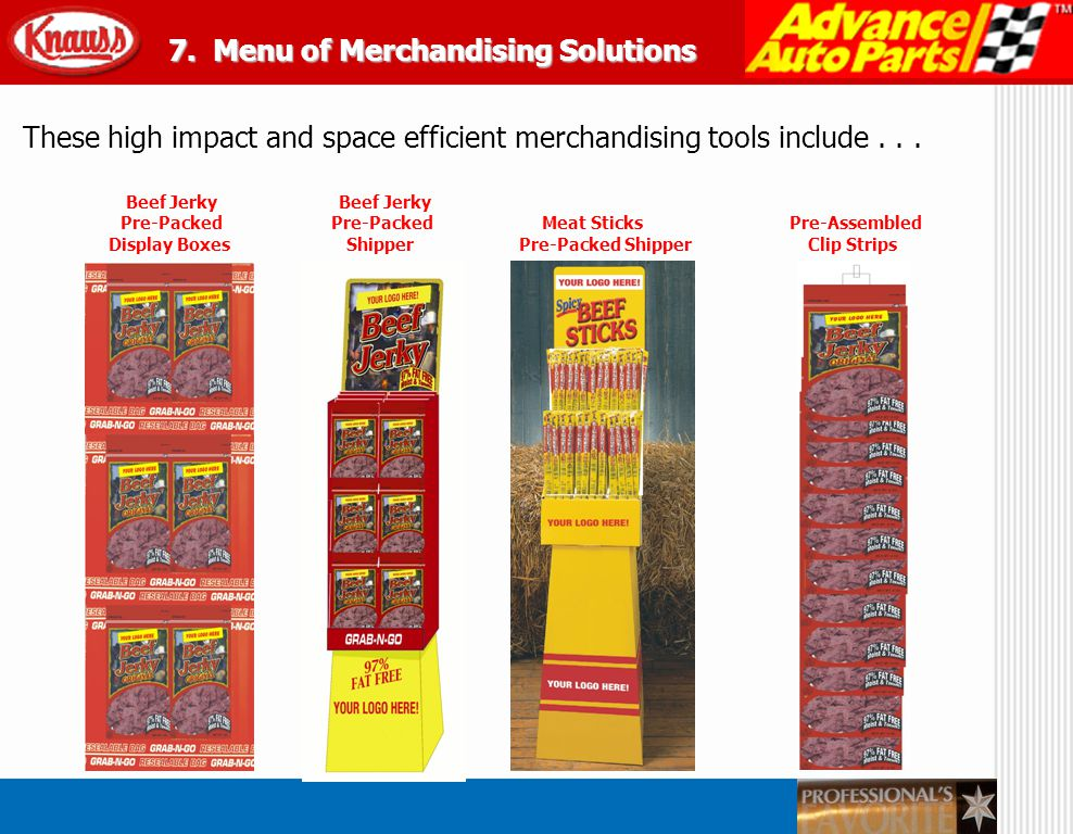 These high impact and space efficient merchandising tools include... Beef Jerky Beef Jerky Pre-Packed Pre-Packed Meat Sticks Pre-Assembled Display Box