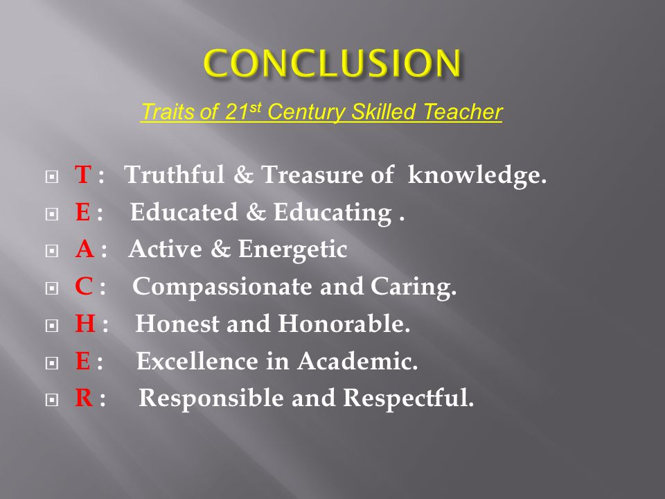 T : Truthful & Treasure of knowledge.E : Educated & Educating.