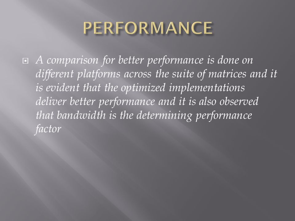 A comparison for better performance is done on different platforms across the suite of matrices and it is evident that the optimized implementations d