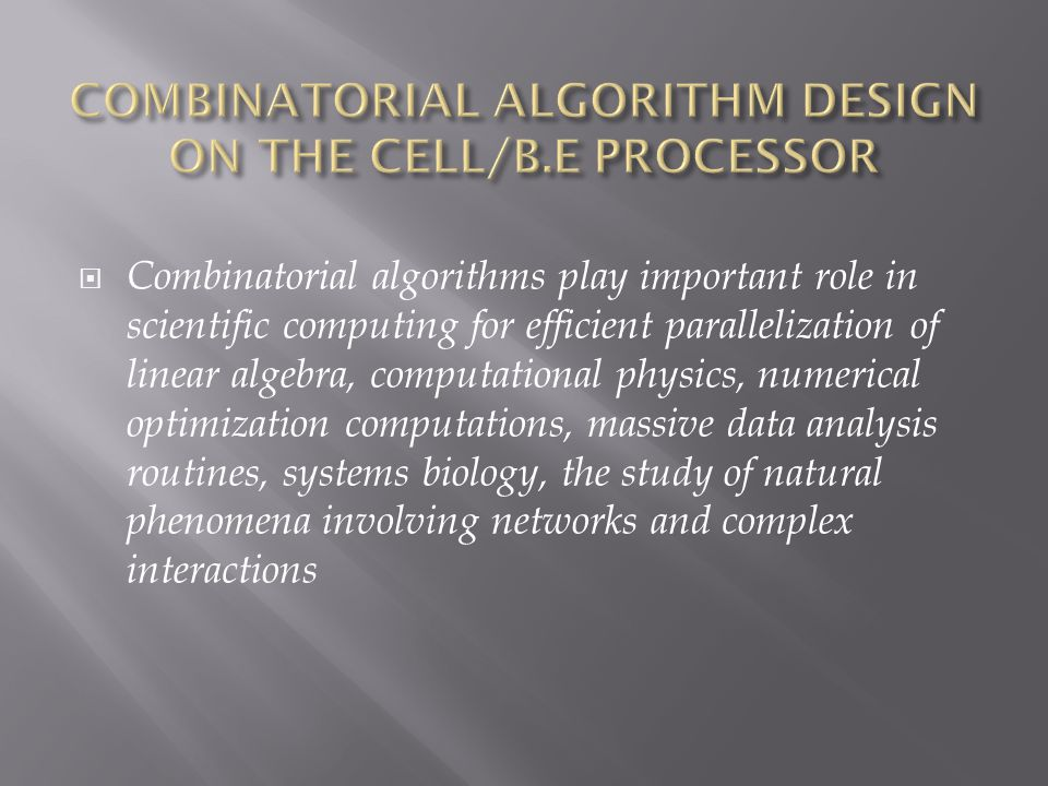 Combinatorial algorithms play important role in scientific computing for efficient parallelization of linear algebra, computational physics, numerical