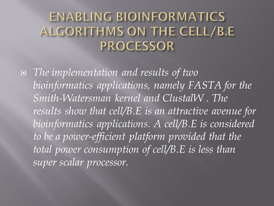 The implementation and results of two bioinformatics applications, namely FASTA for the Smith-Watersman kernel and ClustalW. The results show that cel