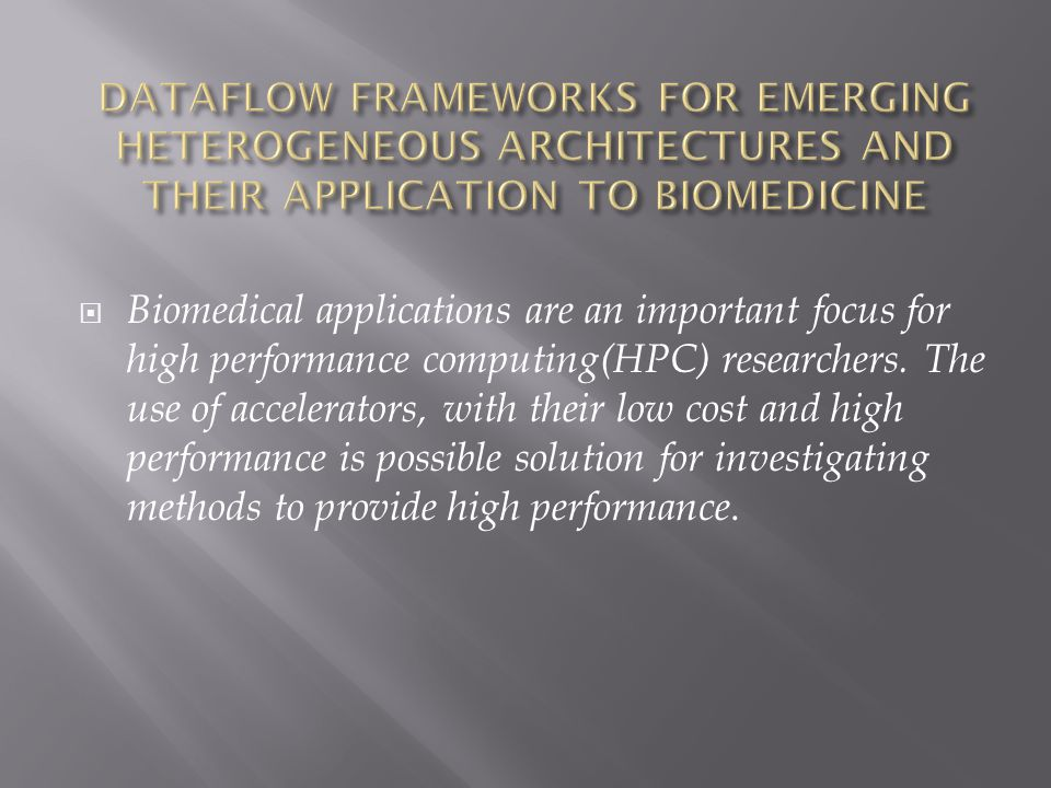 Biomedical applications are an important focus for high performance computing(HPC) researchers. The use of accelerators, with their low cost and high