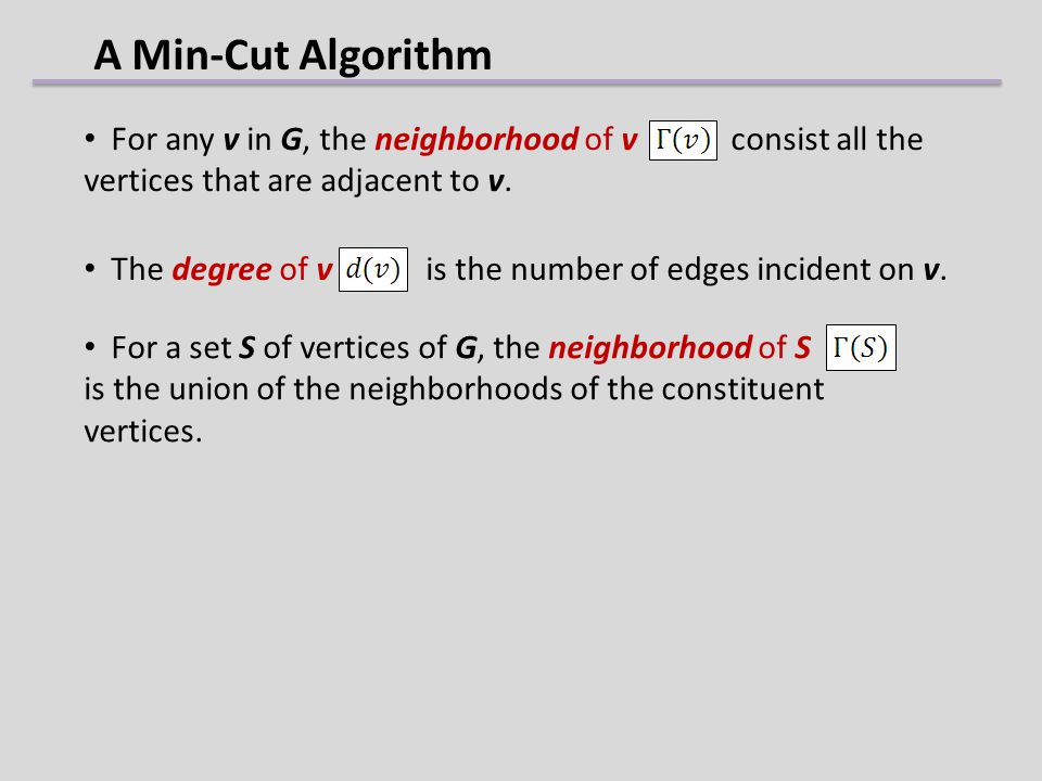 For a set S of vertices of G, the neighborhood of S is the union of the neighborhoods of the constituent vertices. The degree of v is the number of ed
