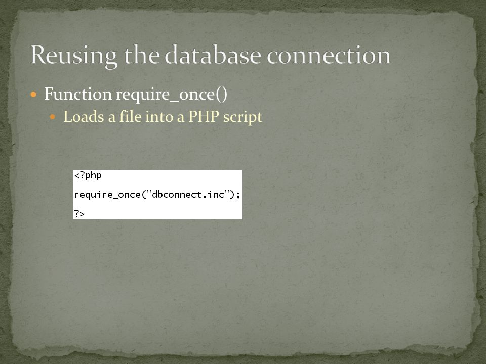 Function require_once() Loads a file into a PHP script