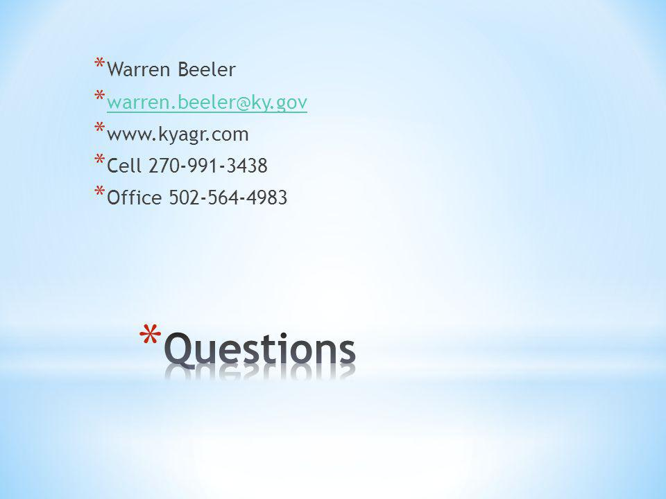 * Warren Beeler * warren.beeler@ky.gov warren.beeler@ky.gov * www.kyagr.com * Cell 270-991-3438 * Office 502-564-4983