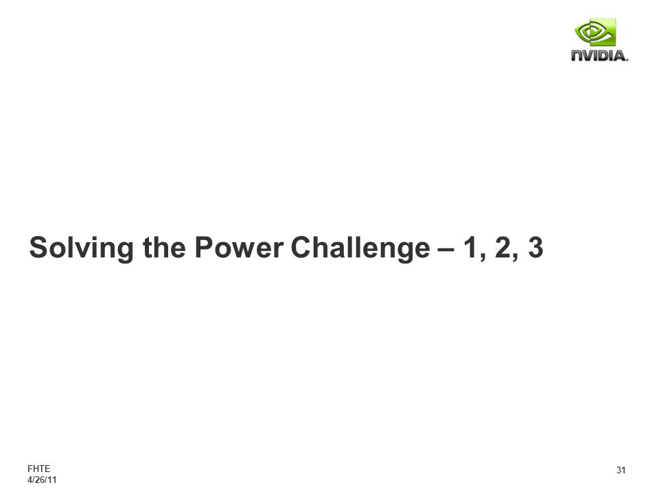 FHTE 4/26/11 31 Solving the Power Challenge – 1, 2, 3
