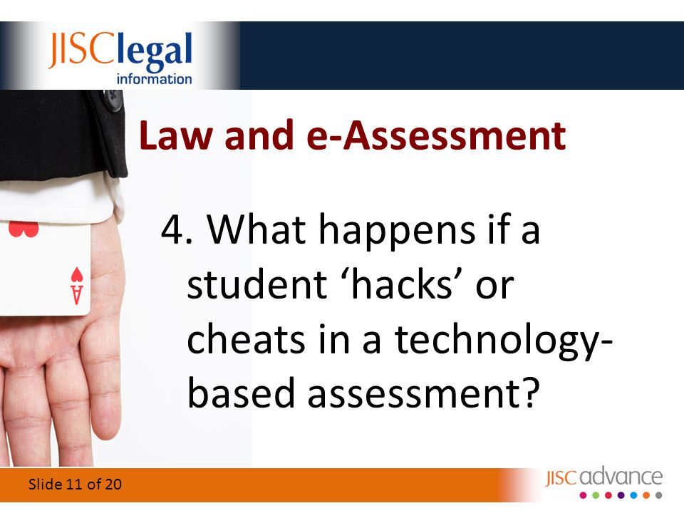 Slide 11 of 20 Law and e-Assessment 4.