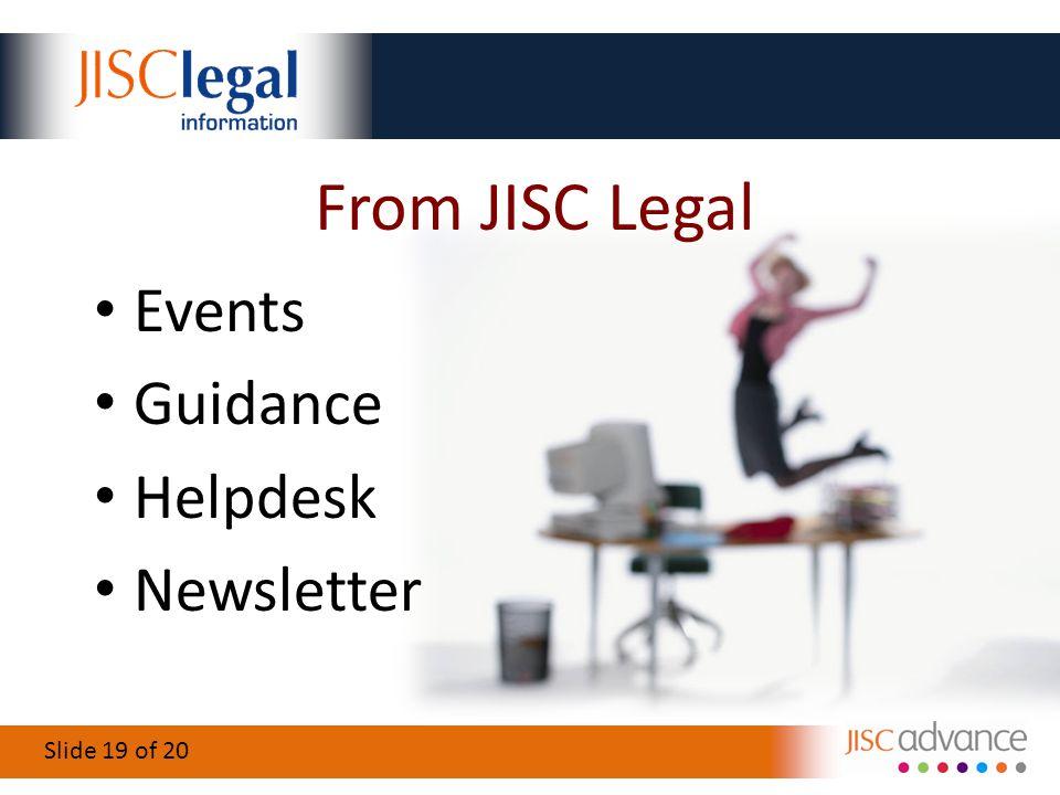 Slide 19 of 20 From JISC Legal Events Guidance Helpdesk Newsletter