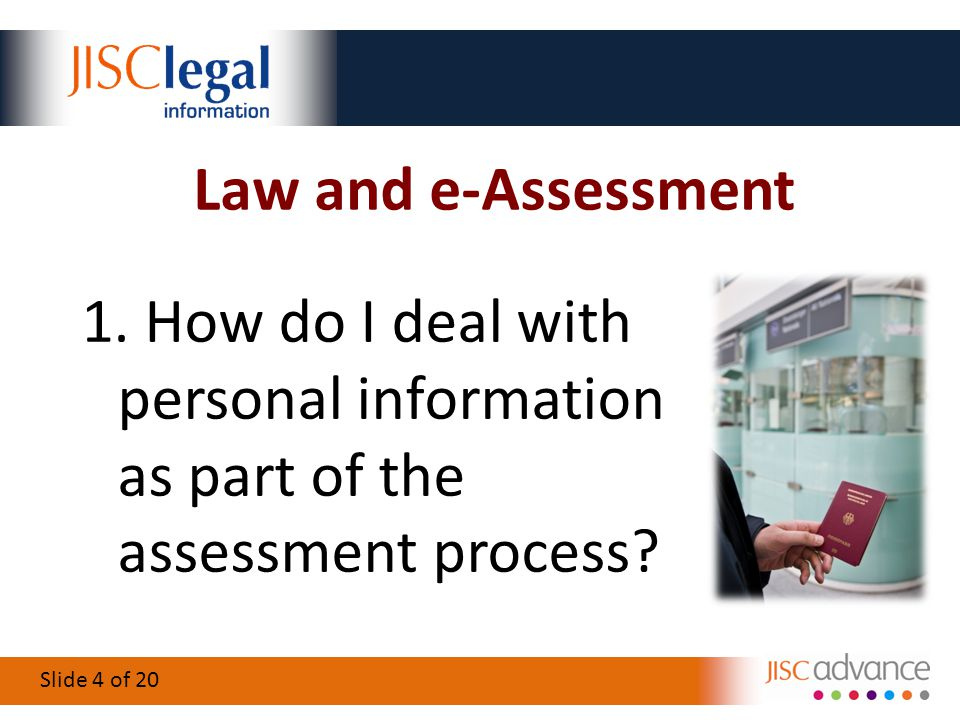Slide 4 of 20 Law and e-Assessment 1.
