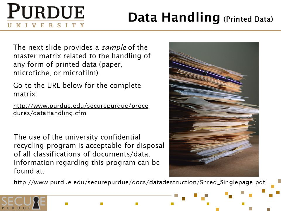 Data Handling (Printed Data) The next slide provides a sample of the master matrix related to the handling of any form of printed data (paper, microfi