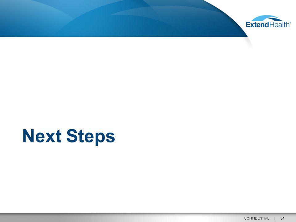 34CONFIDENTIAL | Next Steps