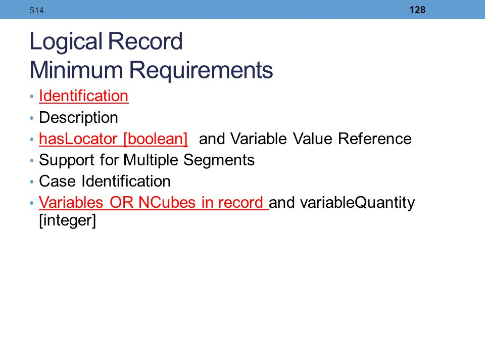 Logical Record Minimum Requirements Identification Description hasLocator [boolean] and Variable Value Reference Support for Multiple Segments Case Id