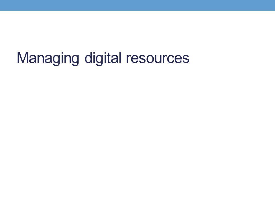 Managing digital resources