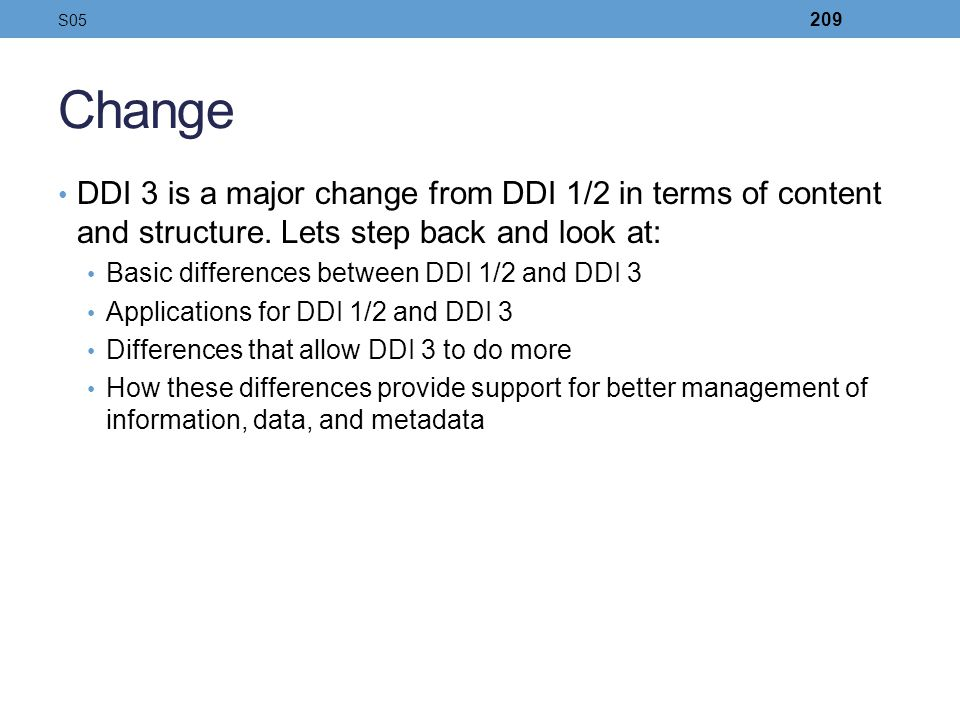 Change DDI 3 is a major change from DDI 1/2 in terms of content and structure. Lets step back and look at: Basic differences between DDI 1/2 and DDI 3