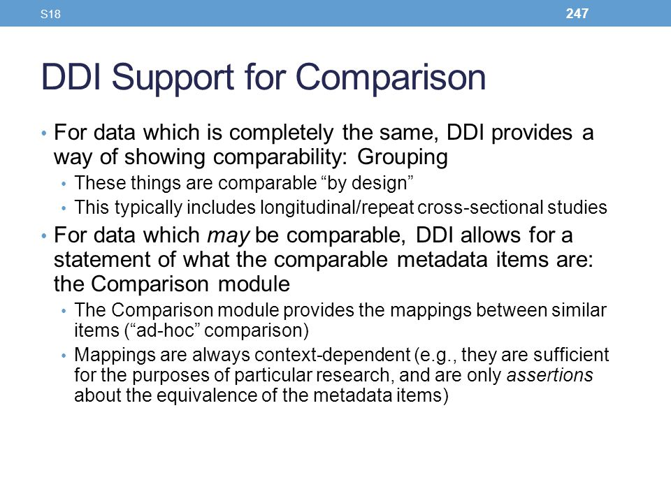 DDI Support for Comparison For data which is completely the same, DDI provides a way of showing comparability: Grouping These things are comparable by